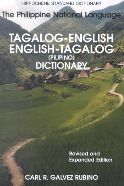 Tagalog-English/English-Tagalog Standard Dictionary By Rubino, Carl R. Galvez/ Rubino, Carl R. Galvez (COM)/ Llenado, Maria Gracia Tan
