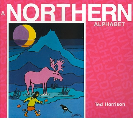 A Northern Alphabet By Harrison, Ted
